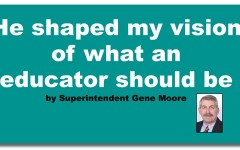 He shaped my vision of what an educator should be