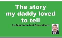 The story my daddy loved to tell