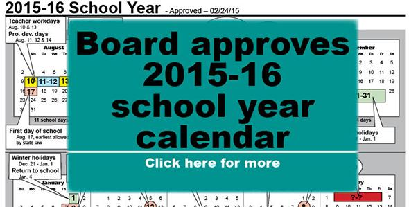2015-16 calendar begins Aug. 17, ends May 27