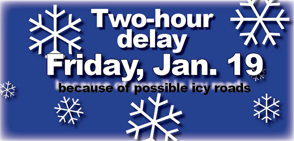 Schools, offices on two-hour delay Friday, Jan. 19