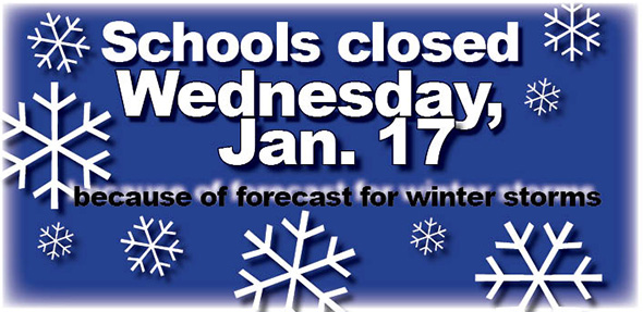 CLOSED Wednesday, Jan. 17 – All schools and offices
