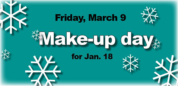 March 9 is next make-up day on school calendar