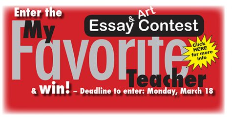 Deadline is March 18 to enter My Favorite Teacher Contest