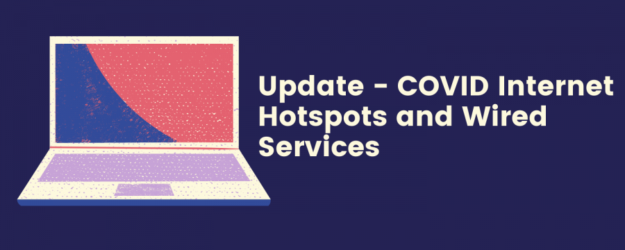 Update+-+COVID+Internet+Hotspots+and+Wired+Services
