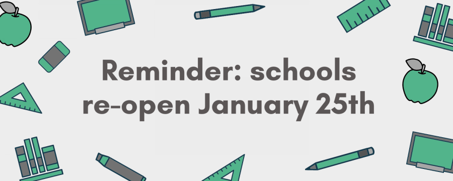 Reminder%3A+schools+re-open+January+25th
