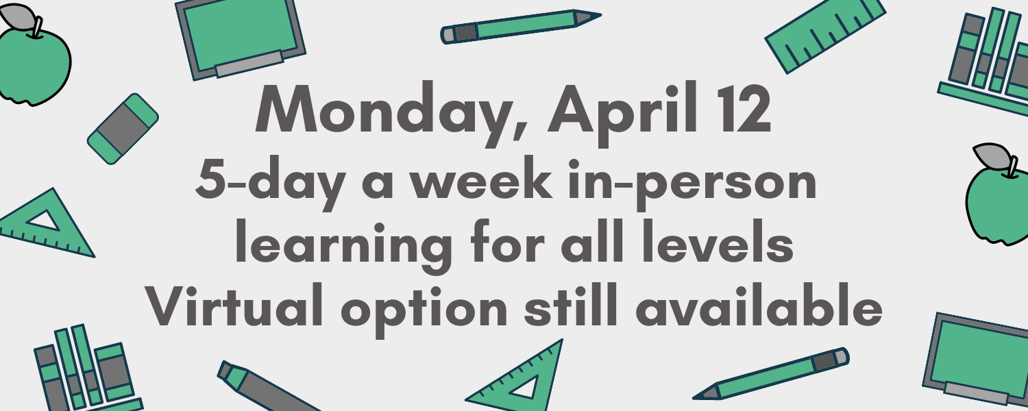 5-day a week instruction; virtual option still available