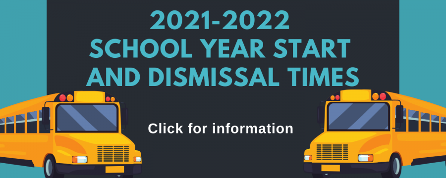 2021-2022 School Year Start and Dismissal Times