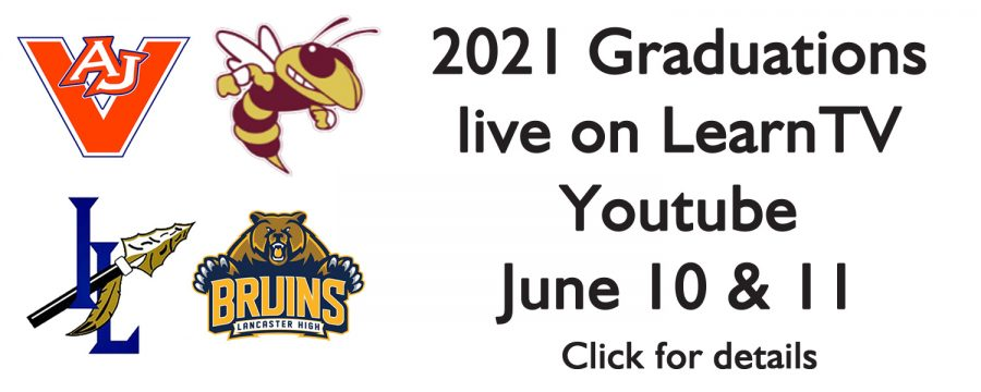 2021 Graduations live-streamed on LearnTV Youtube